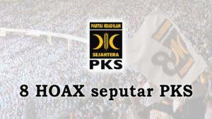 8 HOAX seputar PKS