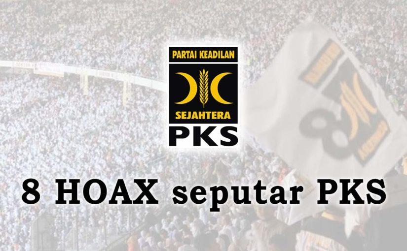 8 HOAX seputar PKS 1